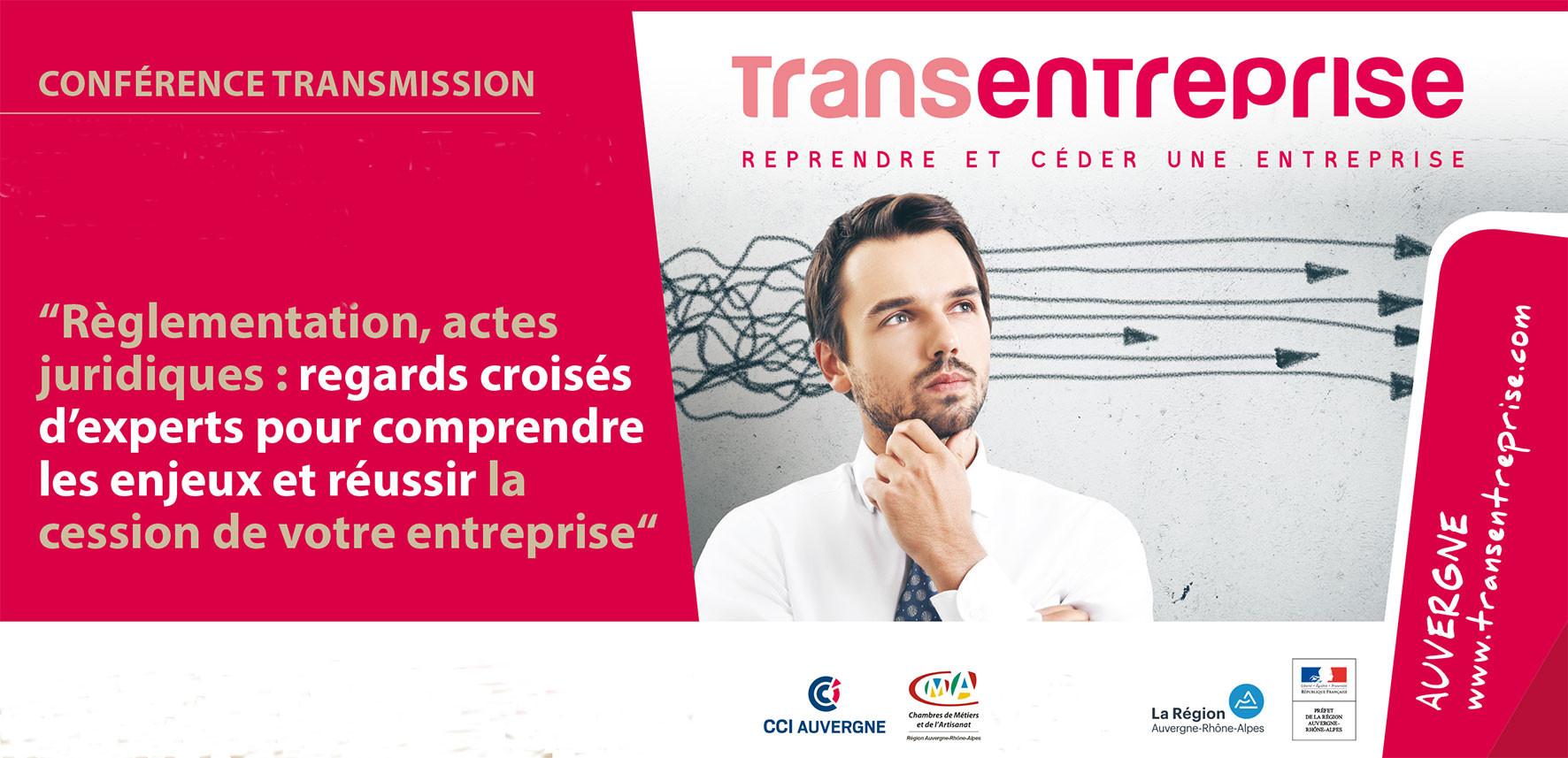Règlementation, actes juridiques : regards croisés d'experts pour comprendre les enjeux et réussir la cession de votre entreprise (Aurillac, Montluçon, Clermont-Fd, Le Puy en Velay)