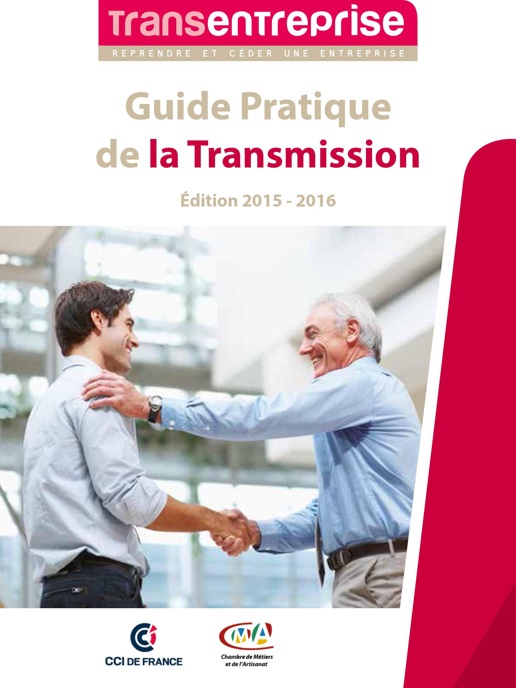 Guide Pratique de la Transmission : toutes les clés pour bien transmettre son entreprise