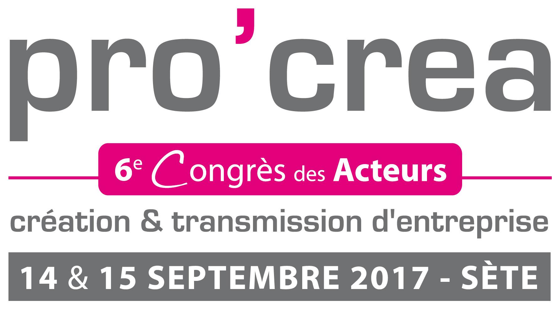 Pro'Créa - 6ème Congrès des Acteurs (Sète - 14 et 15 sept. 2017)